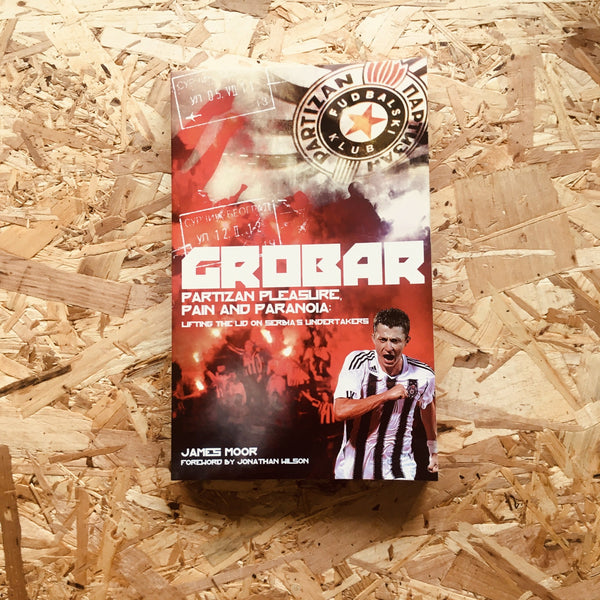 Grobar: Partizan Pleasure, Pain and Paranoia: Lifting the Lid on Serbia's Undertakers