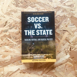 Soccer Vs. The State : Tackling Football and Radical Politics (2nd edition)