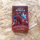Made in Africa: The History of African Players in English Football