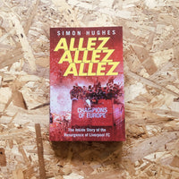 Allez Allez Allez: The Inside Story of the Resurgence of Liverpool FC