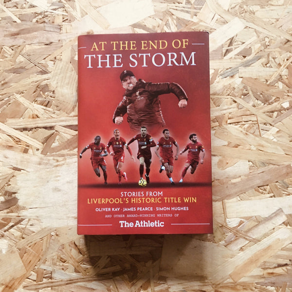 At the End of the Storm: Stories from Liverpool's Historic Title Win