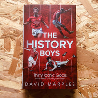 The History Boys: Thirty Iconic Goals in the History of Nottingham Forest