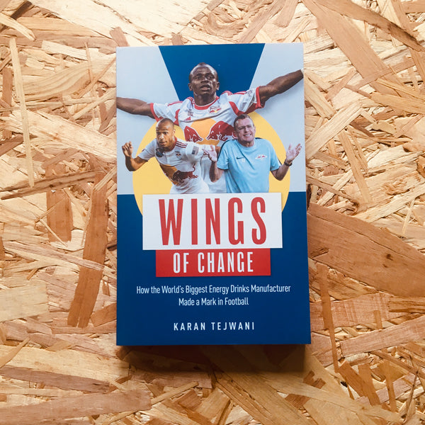 Wings of Change: How the World's Biggest Energy Drink Manufacturer Made a Mark in Football
