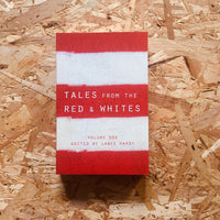 Tales from the Red and Whites: Volume 1