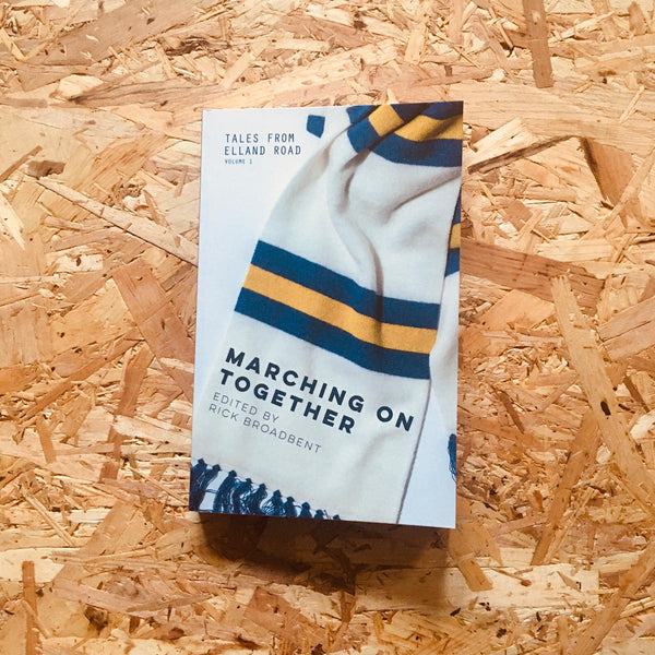 Tales from Elland Road: Marching Together: Volume One