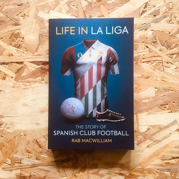 Life in La Liga: The Story of Spanish Club Football