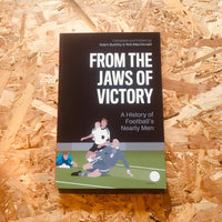 From the Jaws of Victory: A History of Football's Nearly Men