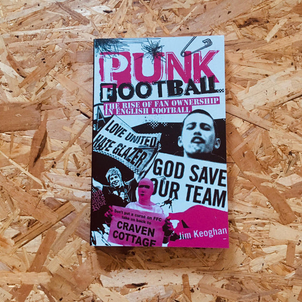Punk Football: The Rise of Fan Ownership in English Football