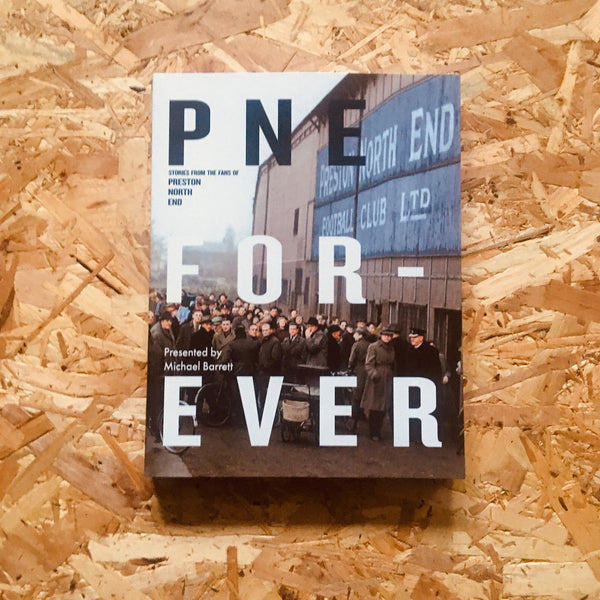 PNE Forever: Stories from the fans of Preston North End