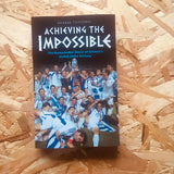 Achieving the Impossible: The Remarkable Story of Greece's EURO 2004 Victory