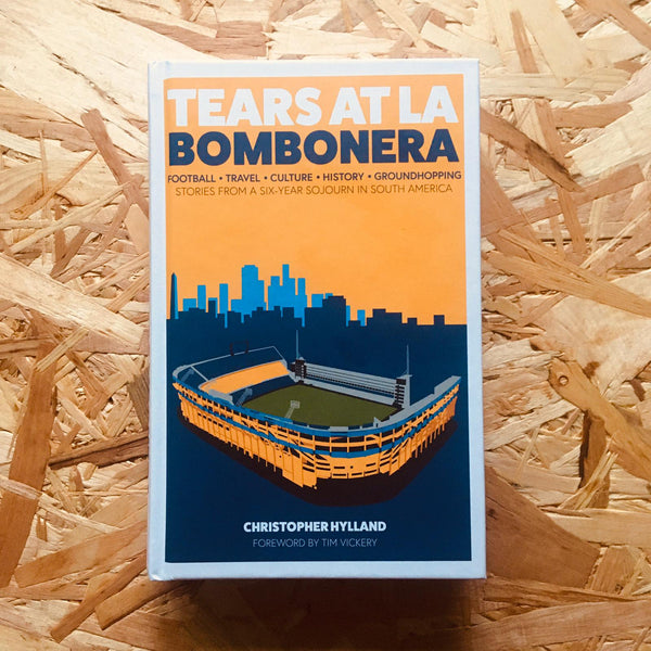 𝗣𝗥𝗘𝗢𝗥𝗗𝗘𝗥 | Tears at La Bombonera: Stories from a Six-Year Sojourn in South America