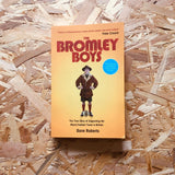 The Bromley Boys: The True Story of Supporting the Worst Football Club in Britain