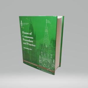 House of Commons Procedure and Practice, 3rd Edition