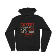 Load image into Gallery viewer, Beacause We're Not Cats Hoodie