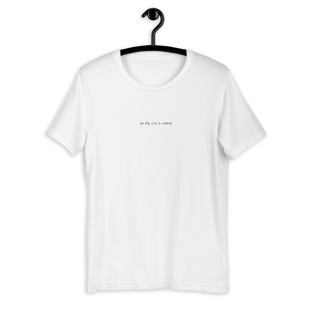 No One Else is Coming Tee