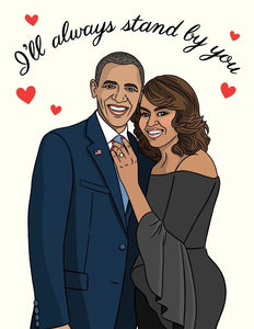 Obamas I'll Always Stand By You card