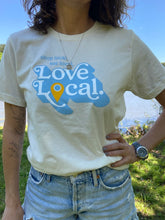 Load image into Gallery viewer, Love Local Tee