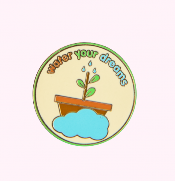 Water Your Dreams Pin