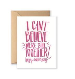 I Can't Believe We're Still Together card