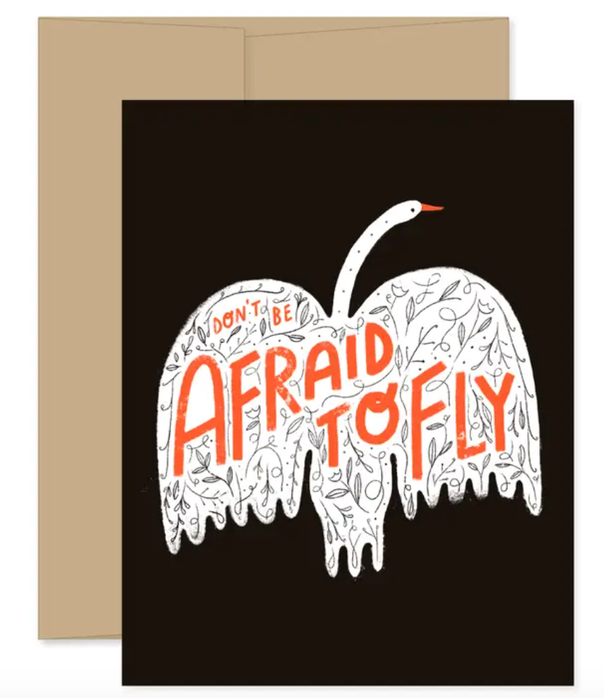Don't Be Afraid to Fly Card