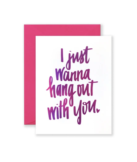 Hang Out With You Card