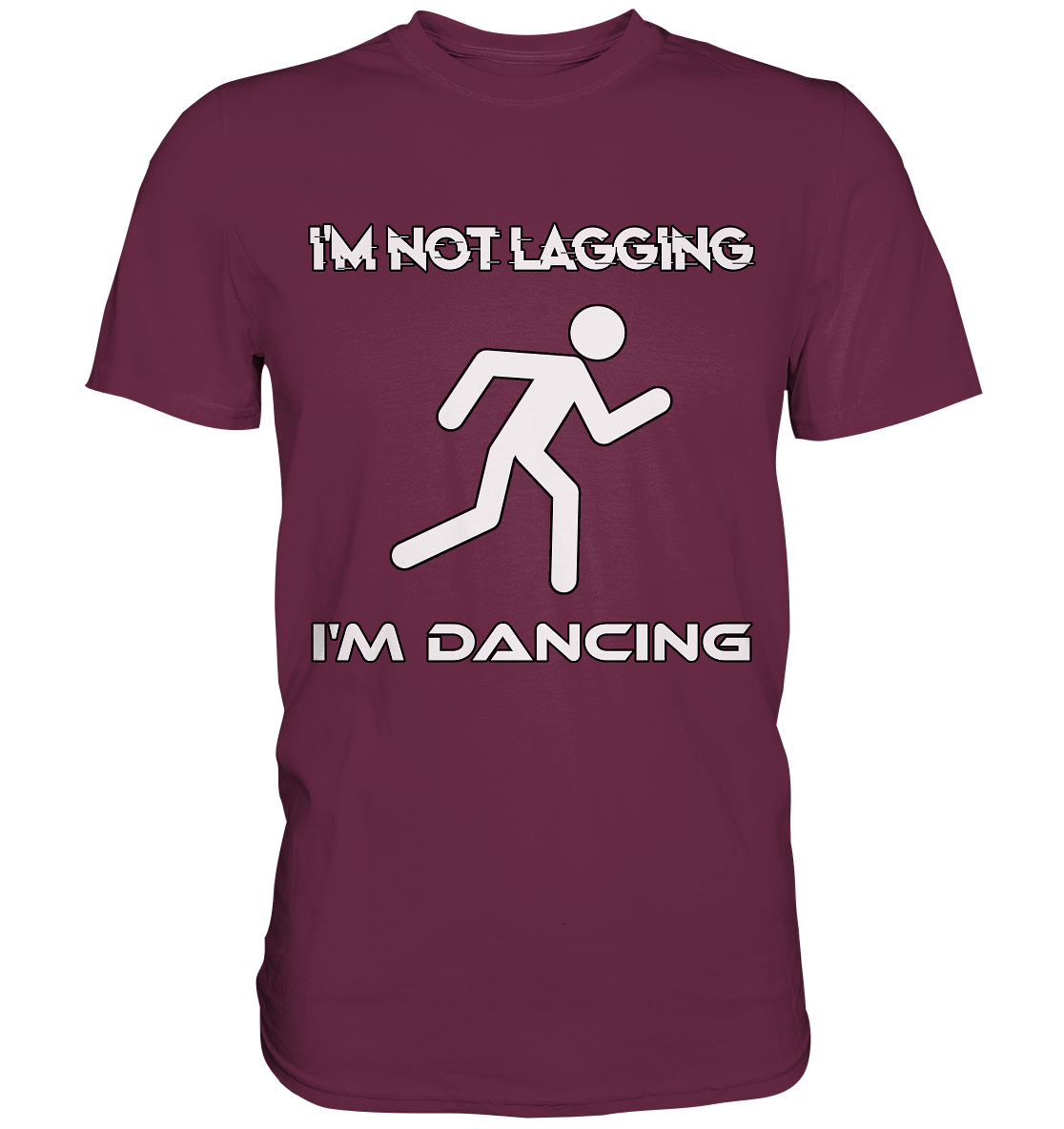 Im Not Lagging Im Dancing T-Shirt