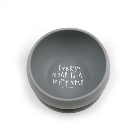 BELLA TUNNO EVERY MEAL IS A HAPPY MEAL BOWL GREY