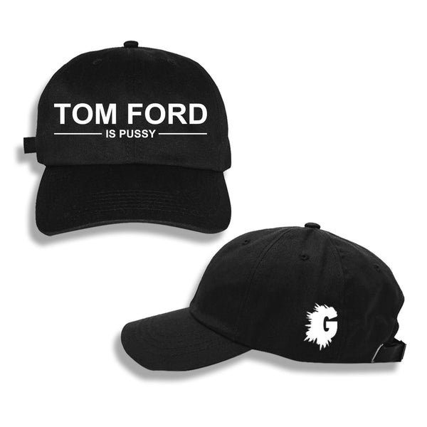 TOM FORD IS PUSSY DAD HAT