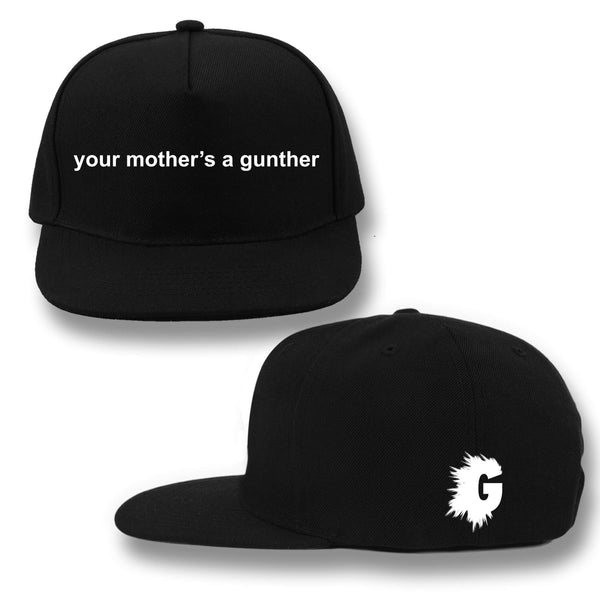 YOUR MOTHER'S A GUNTHER SNAPBACK