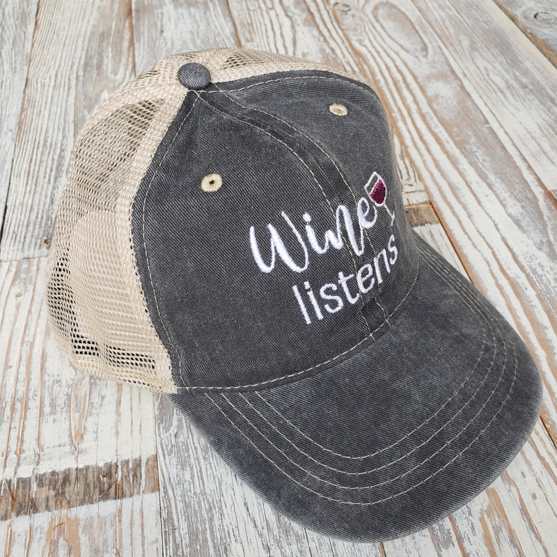 Wine Listens Embroidered Trucker Hat