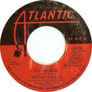 "Aretha Franklin - Day Dreaming / I've Been Loving You Too Long (7"" - 45 RPM)"
