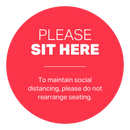 "Single-Sided Table Top Graphic - Please Sit Here to Maintain Social Distancing - (1) 8"" x 8""  Graphic"