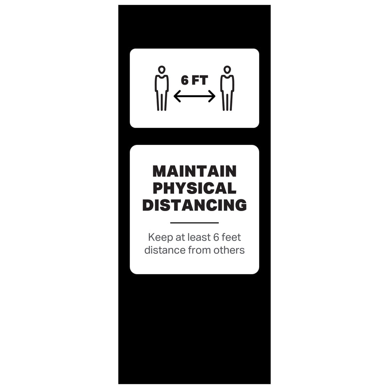"Single-Sided Banner Stand - Maintain Physical Distancing - (1) 33 ½"" x 84"" Banner and Hardware"