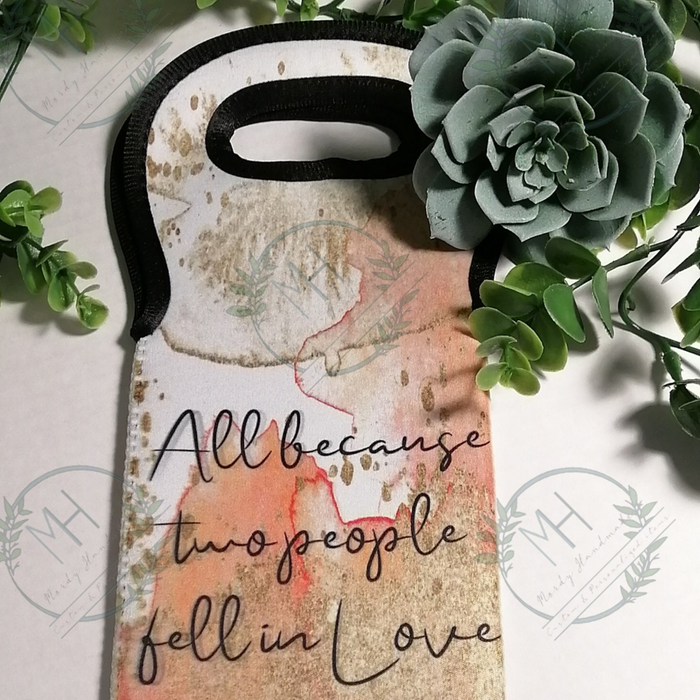 "Wine Tote "" All Because two people fell in love"""