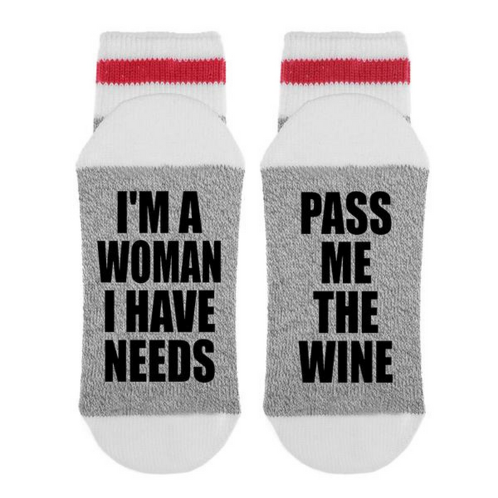 I'm a Woman I have Needs Socks- Women