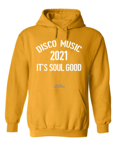 "DISCO MUSIC FEELS SOUL GOOD ""SOLID GOLD"" HOODIE"