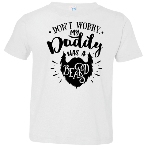 Don't Worry My Daddy Has A Beard Toddler Jersey T-Shirt
