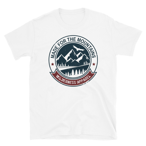 Made For The Mountains T-Shirt