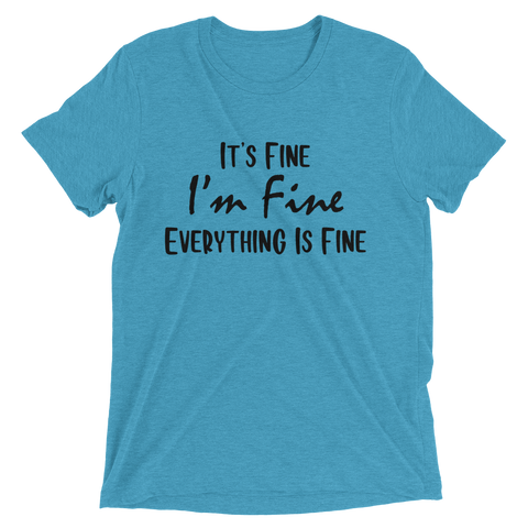 It's Fine I'm Fine Short sleeve t-shirt