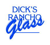 Dick's Rancho Glass