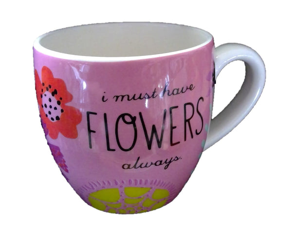 MUST HAVE FLOWERS Mug