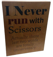 I NEVER RUN WITH SCISSORS Box Sign