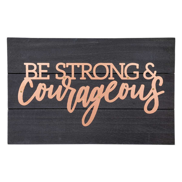 BE STRONG & COURAGEOUS - Copper Pallet Sign