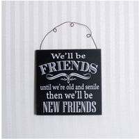 WE'LL BE FRIENDS Tile Sign