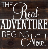 REAL ADVENTURE 12x12 Sign