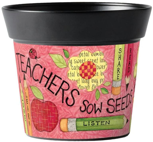 TEACHERS SOW SEEDS 6'' Art Pot
