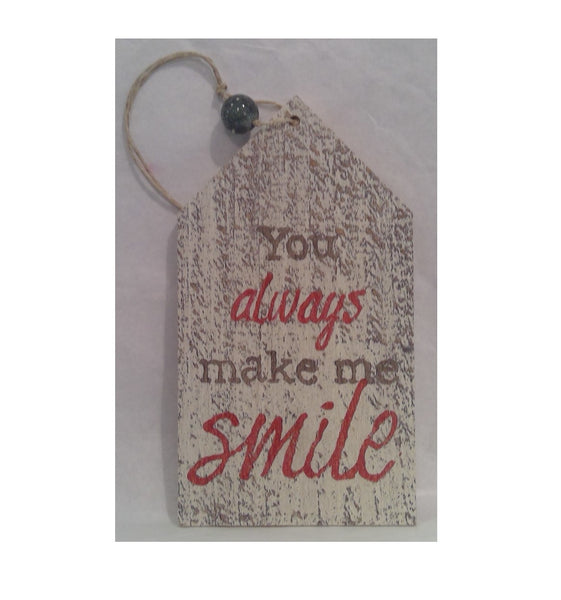 YOU MAKE ME SMILE - Wooden Gift Tag (Clearance)