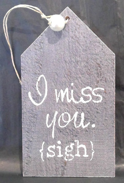 I MISS YOU - Wooden Gift Tag (Clearance)