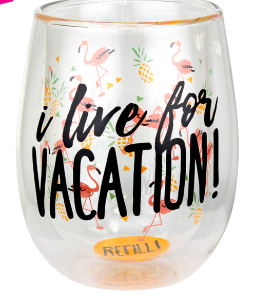 Stemless Wine - I LIVE FOR VACATION