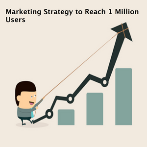 Marketing Strategy to Reach 1 Million Users